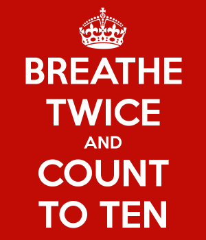 Breathe twice and count to ten