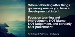 When debriefing after things go wrong, ensure developmental intent