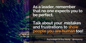 As a leader, remember that no one expects you to be perfect